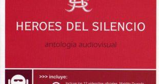HÉROES DEL SILENCIO: ANTOLOGÍA AUDIOVISUAL