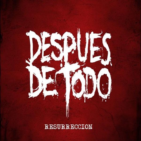 """Portada de """"Resurrección"""" de DESPUÉS DE TODO"""