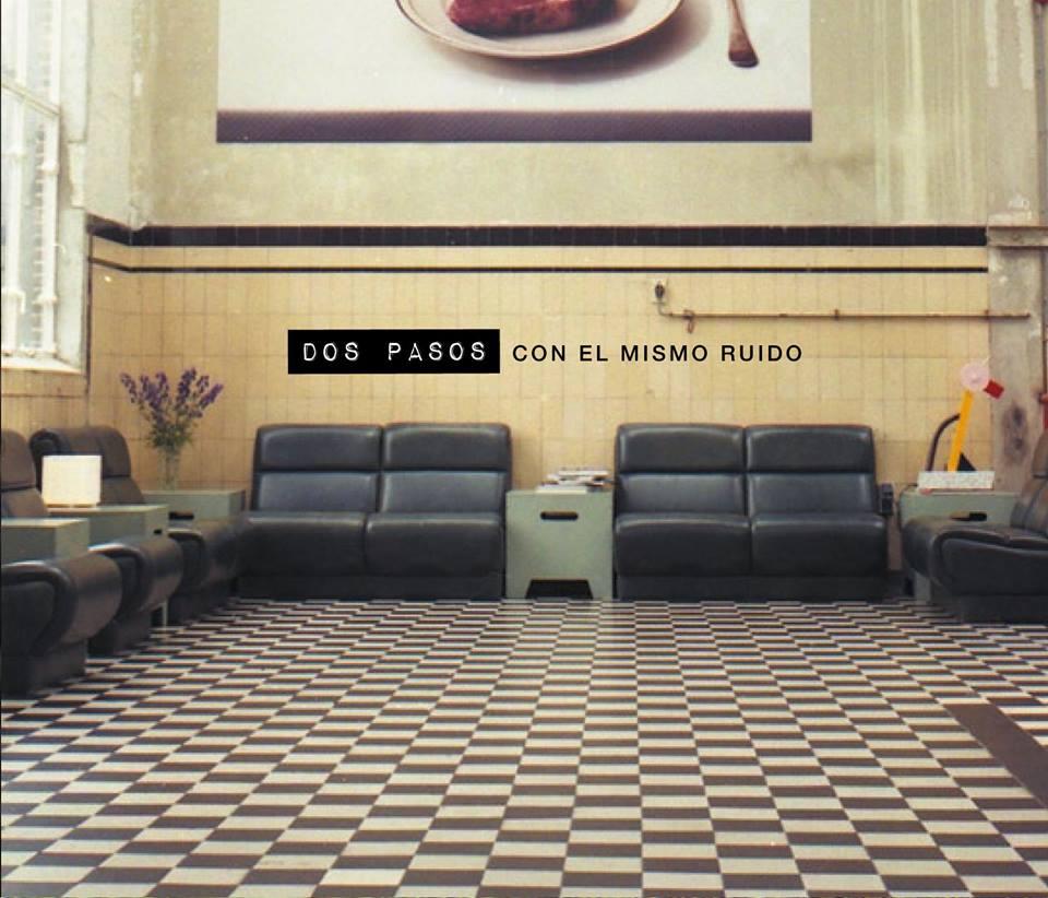 Dos Pasos - CON EL MISMO RUIDO