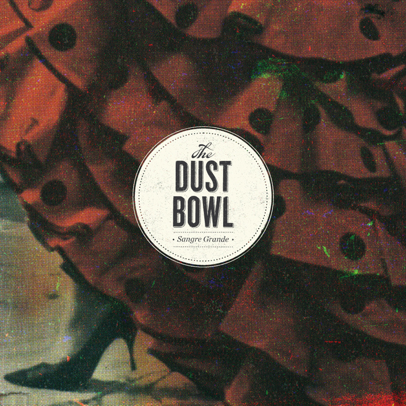 The Dust Bowl - Sangre Grande