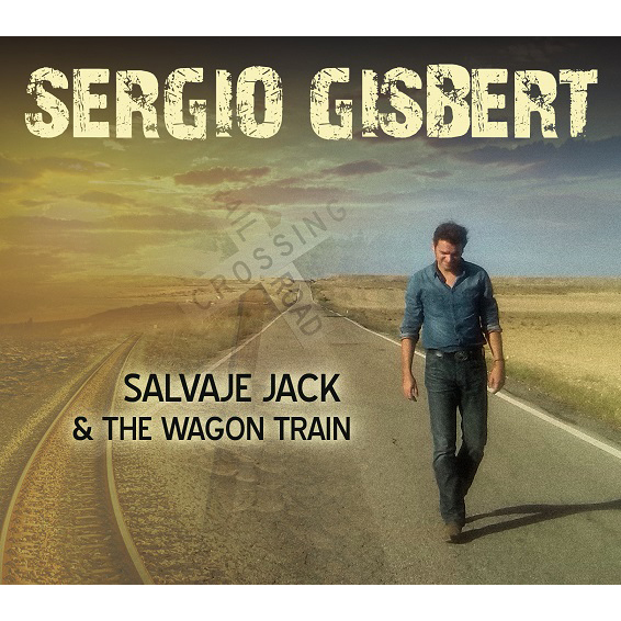 SERGIO GISBERT – Salvaje Jack & The Wagon train