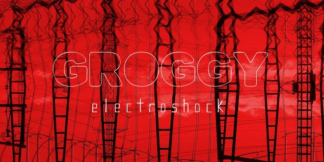 GRABACIONES: GROGGY – Electroshock (Dinamedia, 2016). Por Stabilito, D.