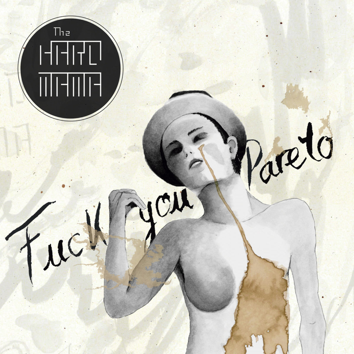 The Hard Mama - Fuck you Pareto
