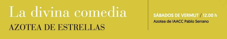 La Divina Comedia. Azotea de Estrellas