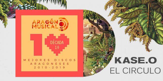 Los discos aragoneses de 2010 a 2019 están de momento encabezados por 'El Círculo' de Kase.O