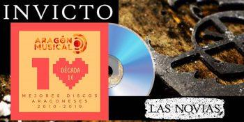El disco 'Invicto' de Las Novias es el más votado a día de hoy en la lista de Los 19 Discos de 2010 a 2019