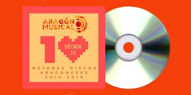 Los 19 Discos Aragoneses de 2010 a 2019