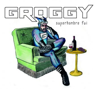 Groggy - Superhombre fui