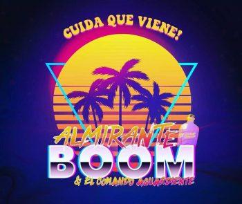 Almirante Boom & El Comando Aguardiente - Cuida que viene!