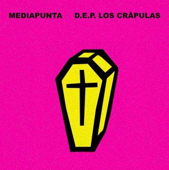 Mediapunta – D.E.P. Los Crâpulas