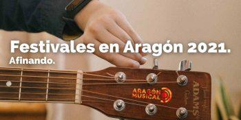 Especial Festivales en Aragón 2021 de Aragón Musical.