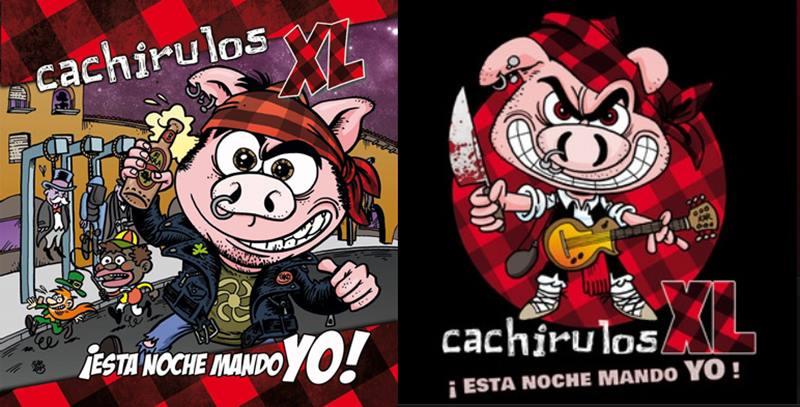 Portadas de 2013 y de 2021 del disco 'Esta noche mando yo' de Cachirulos XL. Por XCAR.