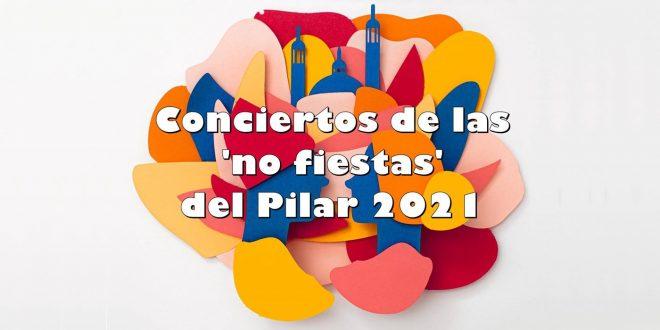 Estos son los conciertos de las 'no fiestas' del Pilar 2021