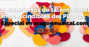 Especial 21 conciertos de talento local de las 'No fiestas' del Pilar 21